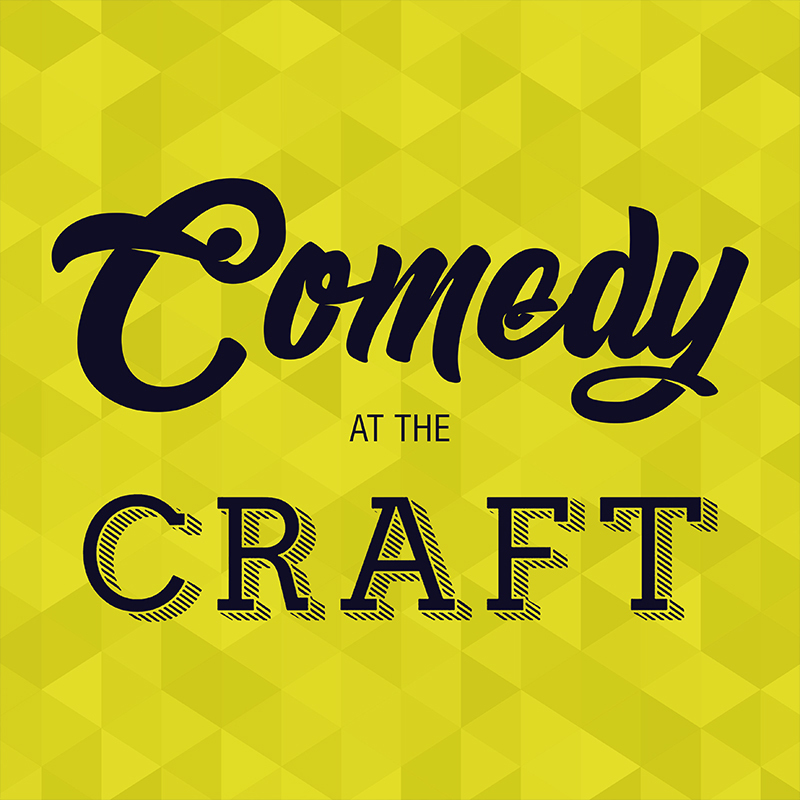 Scaled comedy at the craft